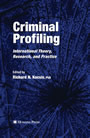 Criminal Profiling - International Theory, Research, and Practice