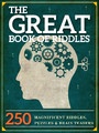 The Great Book of Riddles - 250 Magnificent Riddles, Puzzles and Brain Teasers