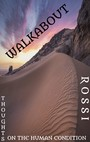 Walkabout - Thoughts on the Human Condition