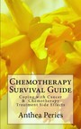 Chemotherapy Survival Guide - Coping with Cancer & Chemotherapy Treatment Side Effects