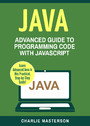 Java - Advanced Guide to Programming Code with Java