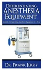 Differentiating Anesthesia Equipment - Identify and Understand Anesthesia Equipment in 1 Hour (Including the most popular manufacturers and suppliers to buy Anesthesia Equipment)