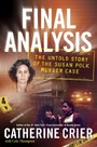 Final Analysis - The Untold Story of the Susan Polk Murder Case