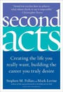 Second Acts - Creating the Life You Really Want, Building the Career You Truly Desire