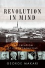 Revolution in Mind - Freud, The Freudians, and the Making of