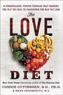 Love Diet - A Personalized, Proven Program That Changes the Way You Feel to Transform the Way You Look