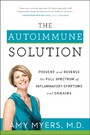 Autoimmune Solution - Prevent and Reverse the Full Spectrum of Inflammatory Symptoms and Diseases