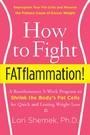 How to Fight FATflammation! - A Revolutionary 3-Week Program to Shrink the Body's Fat Cells for Quick and Lasting Weight Loss