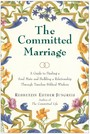 Committed Marriage - A Guide to Finding a Soul Mate and Building a Relationship Through Timeless Biblical Wisdom