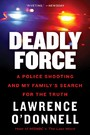 Deadly Force - How a Badge Became a License to Kill