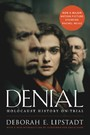 Denial [Movie Tie-in] - Holocaust History on Trial