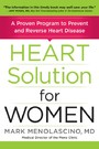 Heart Solution for Women - A Proven Program to Prevent and Reverse Heart Disease
