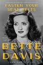 Fasten Your Seat Belts - The Passionate Life of Bette Davis