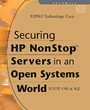Securing HP NonStop Servers in an Open Systems World - TCP/IP, OSS and SQL