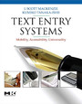 Text Entry Systems - Mobility, Accessibility, Universality