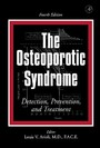 The Osteoporotic Syndrome - Detection, Prevention, and Treatment