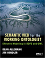 Semantic Web for the Working Ontologist - Effective Modeling in RDFS and OWL