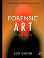 Forensic Art Essentials - A Manual for Law Enforcement Artists