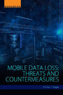 Mobile Data Loss - Threats and Countermeasures