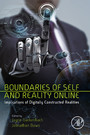 Boundaries of Self and Reality Online - Implications of Digitally Constructed Realities