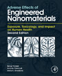 Adverse Effects of Engineered Nanomaterials - Exposure, Toxicology, and Impact on Human Health