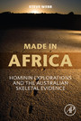 Made in Africa - Hominin Explorations and the Australian Skeletal Evidence