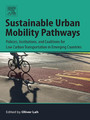 Sustainable Urban Mobility Pathways - Policies, Institutions, and Coalitions for Low Carbon Transportation in Emerging Countries