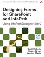 Designing Forms for SharePoint and InfoPath - Using InfoPath Designer 2010