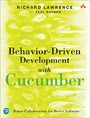 Behavior-Driven Development with Cucumber - Better Collaboration for Better Software