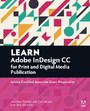 Learn Adobe InDesign CC for Print and Digital Media Publication - Adobe Certified Associate Exam Preparation