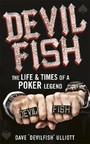Devilfish - The Life & Times of a Poker Legend