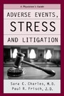 Adverse Events, Stress, and Litigation: A Physicians Guide