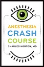 Anesthesia Crash Course