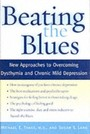 Beating the Blues New Approaches to Overcoming Dysthymia and Chronic Mild Depression