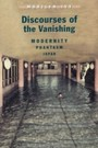 Discourses of the Vanishing - Modernity, Phantasm, Japan