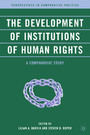 The Development of Institutions of Human Rights - A Comparative Study