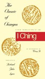 Classic of Changes - A New Translation of the I Ching as Interpreted by Wang Bi