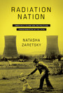 Radiation Nation - Three Mile Island and the Political Transformation of the 1970s
