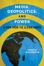 Media, Geopolitics, and Power - A View from the Global South