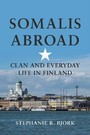 Somalis Abroad - Clan and Everyday Life in Finland