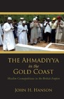 Ahmadiyya in the Gold Coast - Muslim Cosmopolitans in the British Empire