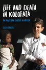 Life and Death in Kolofata - An American Doctor in Africa