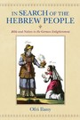 In Search of the Hebrew People - Bible and Nation in the German Enlightenment