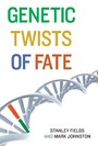 Genetic Twists of Fate