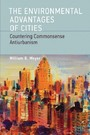 Environmental Advantages of Cities - Countering Commonsense Antiurbanism
