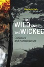 Wild and the Wicked - On Nature and Human Nature