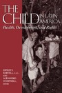 Child in Latin America - Health, Development, and Rights