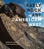 Early Rock Art of the American West - The Geometric Enigma