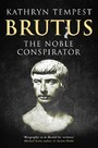Brutus - The Noble Conspirator