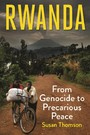 Rwanda - From Genocide to Precarious Peace